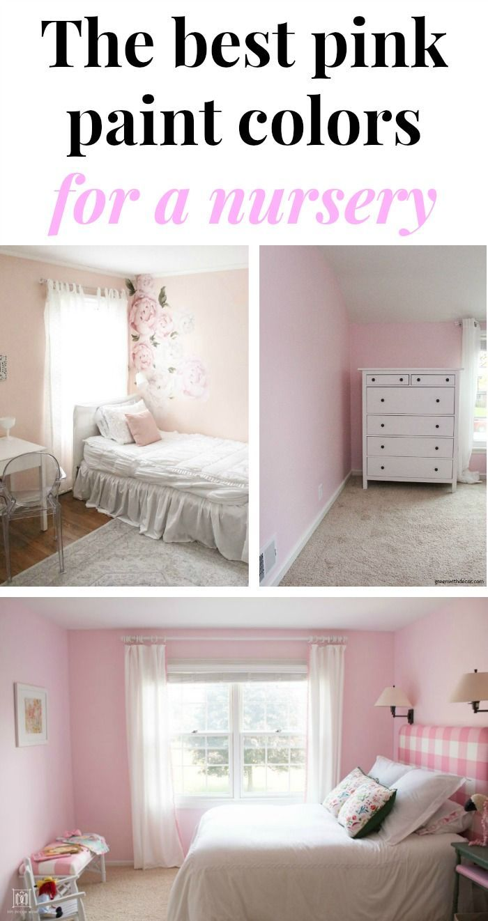 The Best Pink Paint Colors For A Nursery Green With Decor Light Pink Paint Pink Girl Room Pink Bedroom For Girls