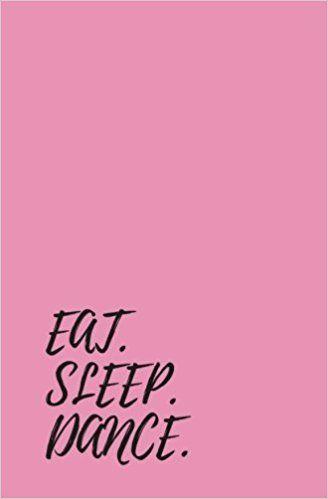 Eat Sleep Dance Dance Notebook Dance Book Dance Journal Dance Log Dance Diary Dance Notes Porcupine Printing 97 Cute Wallpapers Disney Decendants Dance