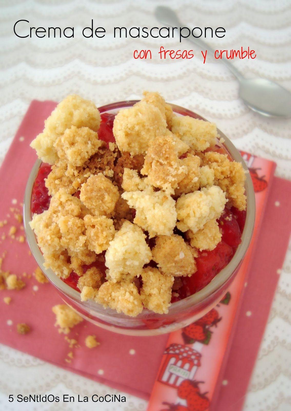 5 Sentidos en la cocina: Crema de mascarpone con fresas maceradas y crumble
