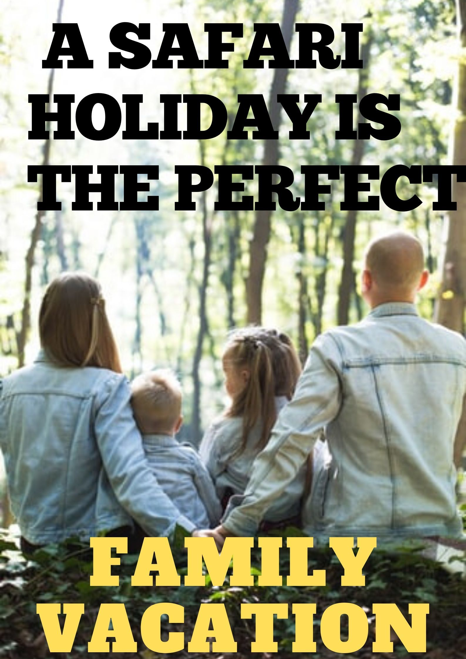Why A Safari Holiday is the Perfect Family Vacation Engaging Peaceful and Adventurous  Safari Holiday is a safe bet for quality family time We tell you why we think you s...