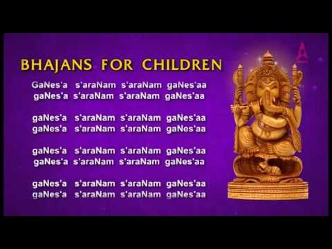 Bhajans for Children - Ganesha Saranam - Lord Ganesha Songs