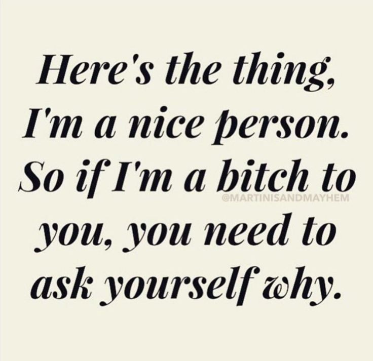 Yes True I Am A Really Nice Person That Lets Ppl Get Away With Too