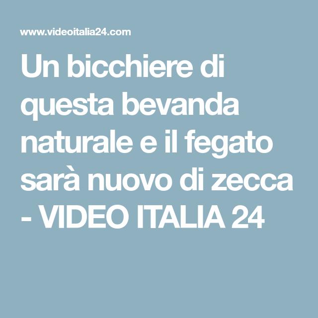 Un bicchiere di questa bevanda naturale e il fegato sarà nuovo di zecca - VIDEO ITALIA 24