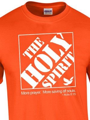 f98d05ad8 The Holy Spirit - Home Depot, Catholic T-shirt | yasss | Shirts ...
