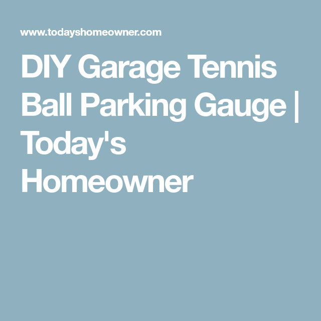 Diy Garage Tennis Ball Parking Gauge Diy Garage Tennis Ball Garage