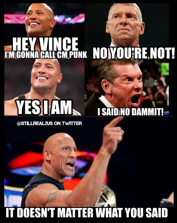The Rock Does What He Wants Wwe Memes Wwe Funny Wrestling Memes