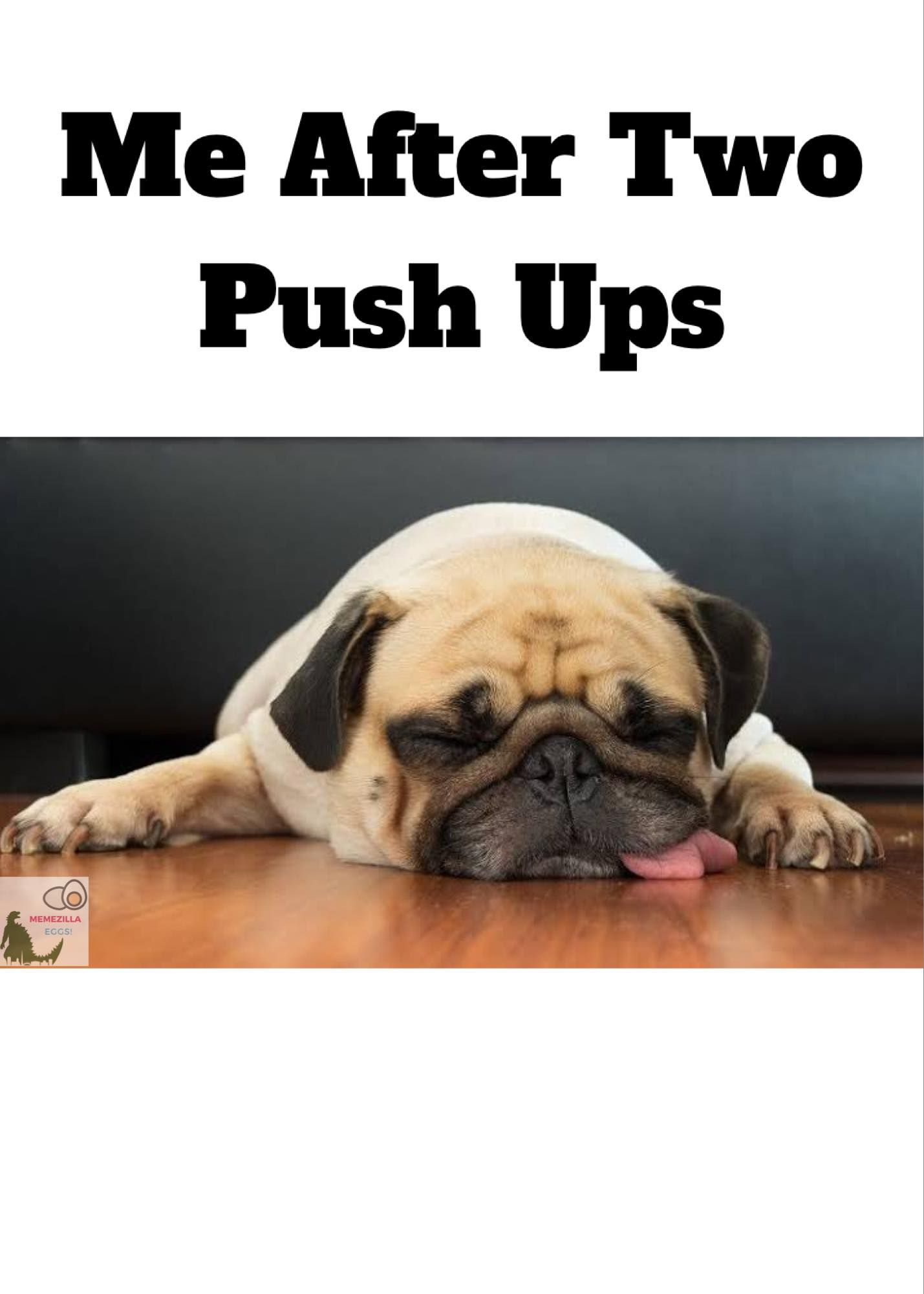 Me after Two Push Ups. Follow us for more cute images. in
