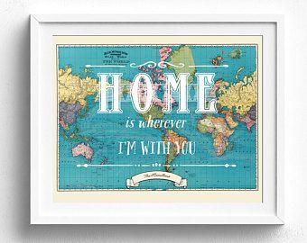 Neue Heimat Housewarminggeschenk, personalisierte Karte, Weltkarte, neues Zuhause Geschenk ist nach Hause wo immer ich bin mit euch, Vintage Welt Karte drucken Karte Kunst
