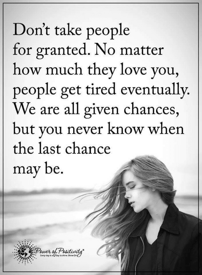 Quotes No Matter How Much Someone Cares About You If You Keep Taking Them For Granted They L Inspirational Quotes About Strength Granted Quotes Discover Quotes