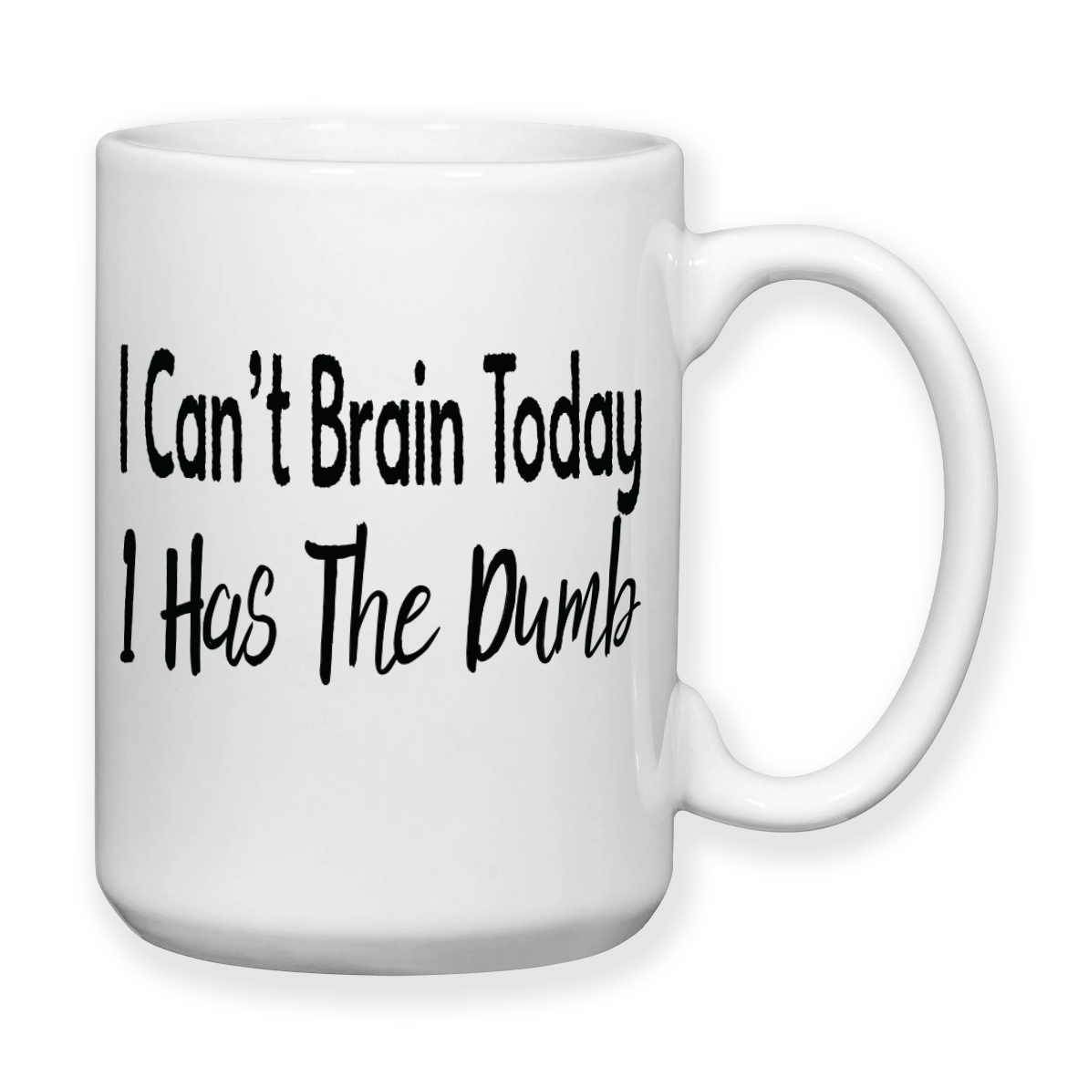I Can\'t Brain Today I Has The Dumb, Coffee Mug, Water Bottle, Travel ...