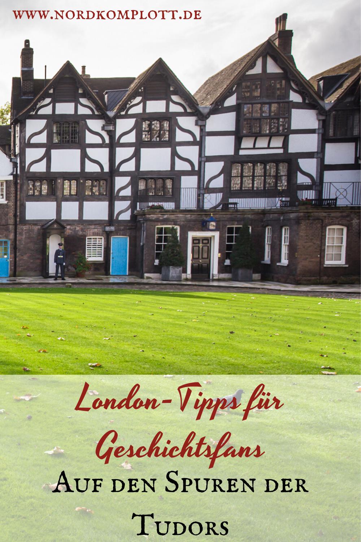 London Tipps Fur Geschichtsfans Auf Den Spuren Der Tudors London Sehenswurdigkeiten London Tipps Und London