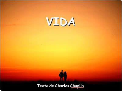 Mensagens para Casais - A Vida, texto de Charles Chaplin