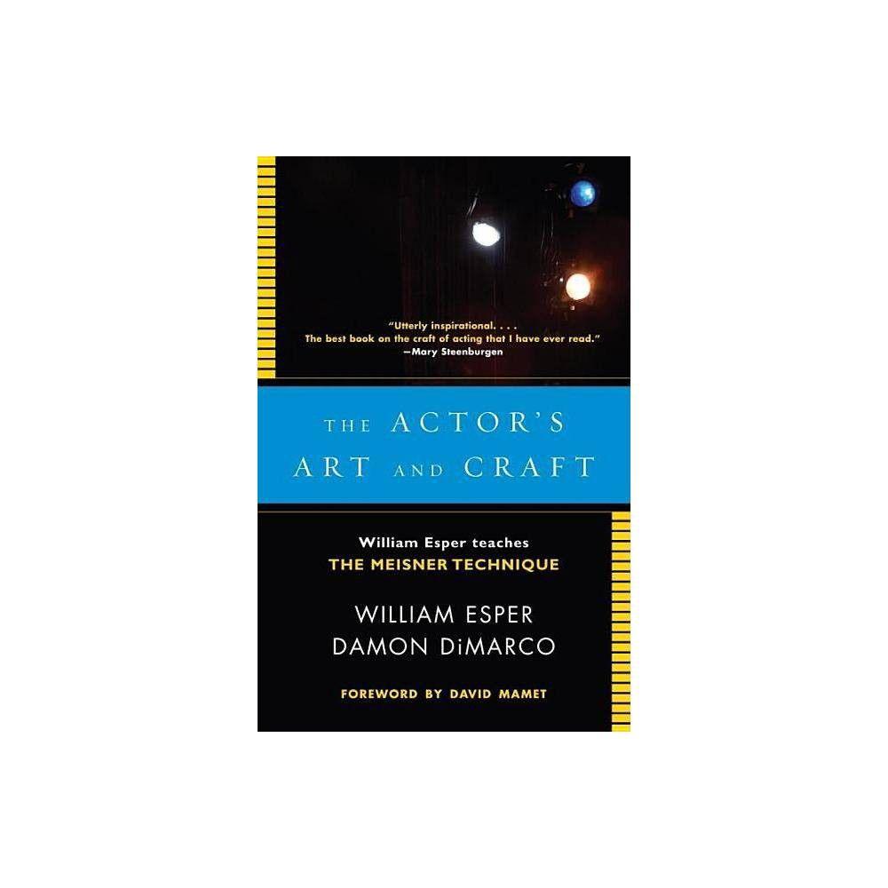 The Actor S Art And Craft By William Esper Damon Dimarco Paperback Meisner Technique Actors Actor Training
