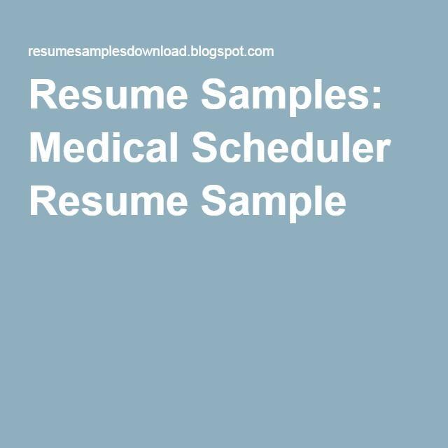 Resume Samples: Medical Scheduler Resume Sample   resume samples ...