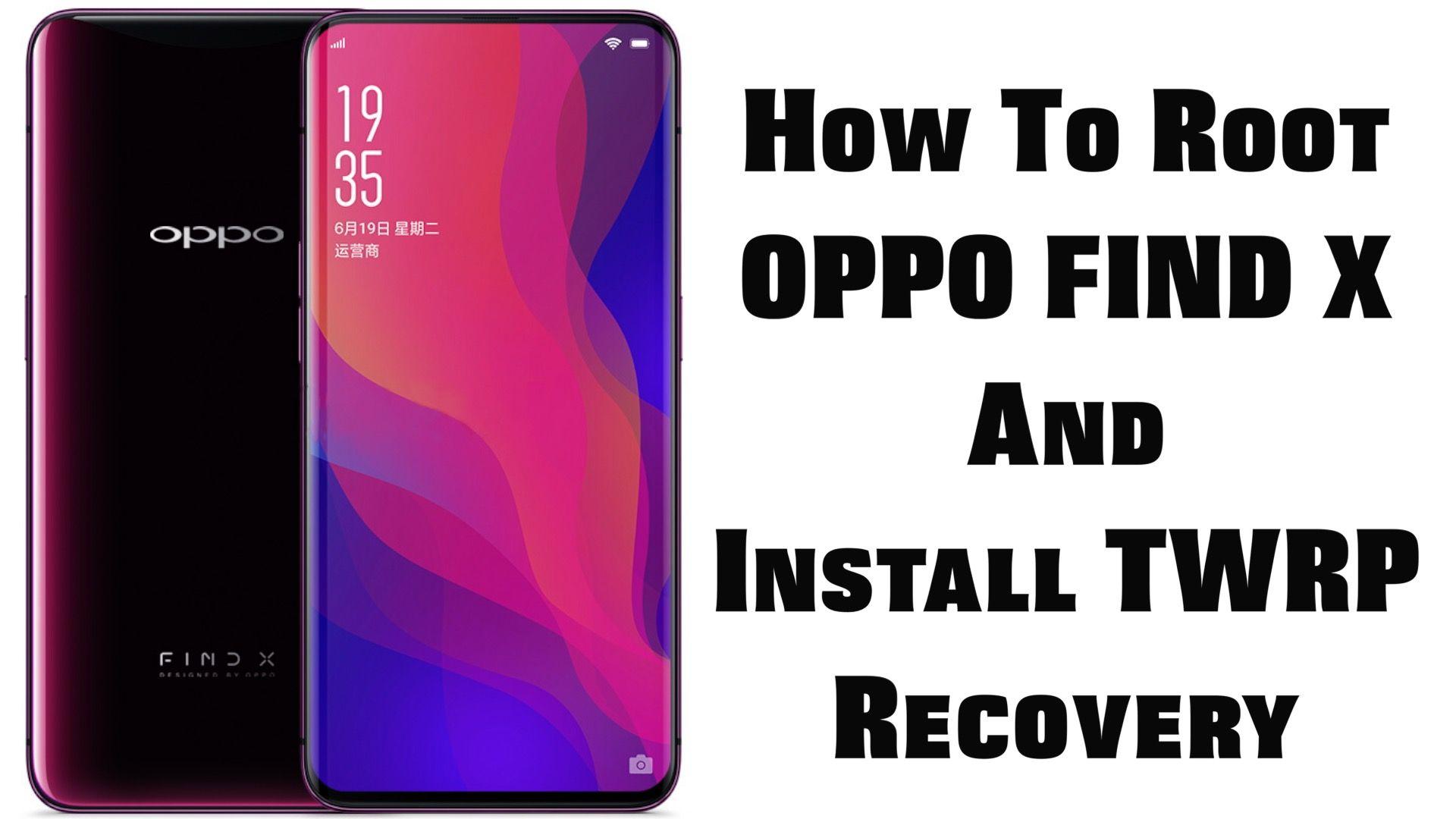 How To Root OPPO Find X Smartphone And Install TWRP Recovery #root