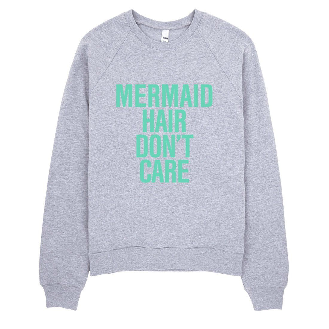 Mermaid Hair Don't Care Typography Sweater