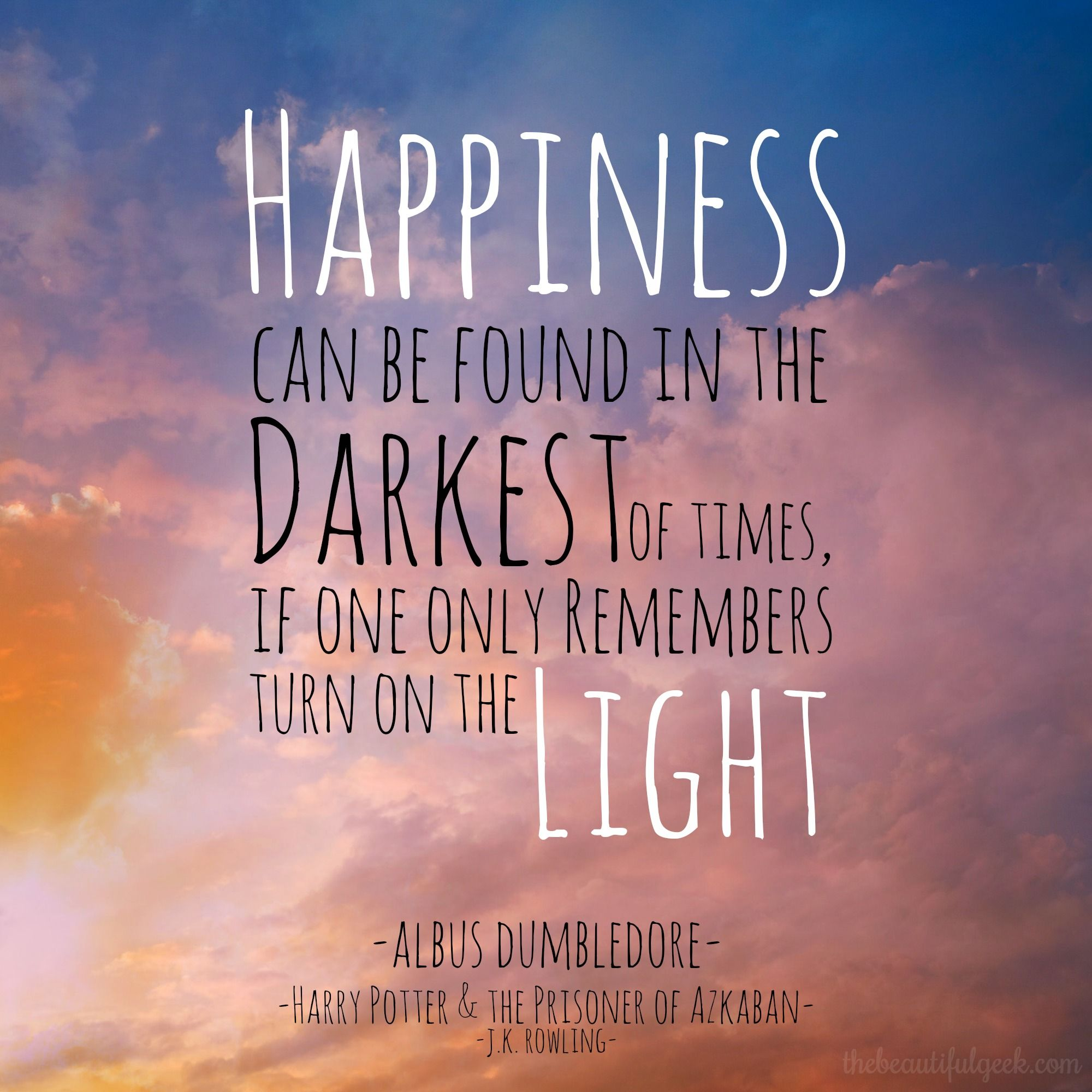 Light Quote Happiness Can Be Found In The Darkest Of Times If One Only