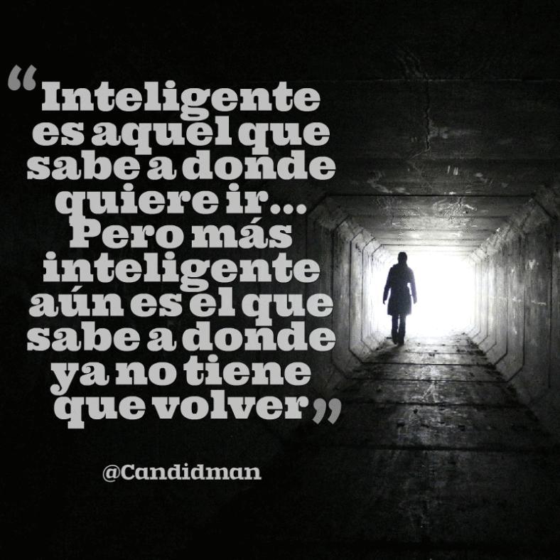 Inteligente Es Aquel Que Sabe A Dónde Quiere Ir Pero Más
