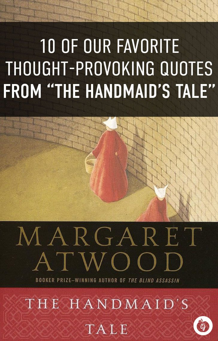 "Check Out Our Favorite Quotes From ""The Handmaid's Tale"