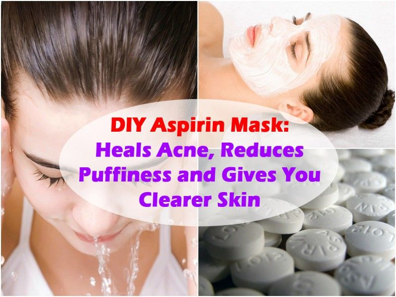 Diy aspirin mask heals acne reduces puffiness and gives
