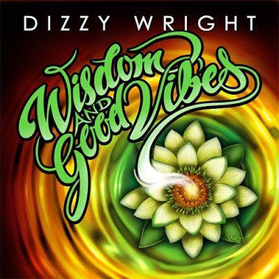Dizzy Wright - Wisdom and Good Vibes (EP) (2016) Album Zip