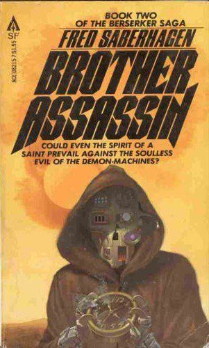 Brother Assassin By Fred Saberhagen Berserker Series Book Two