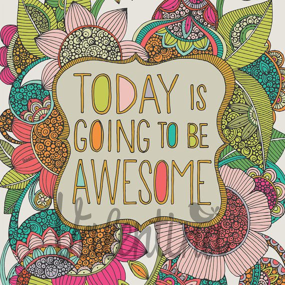 Today Is Going To Be Awesome Best Seller Print Inspirational Etsy Encouraging Art Wall Art Quotes Johanna Basford Coloring Book