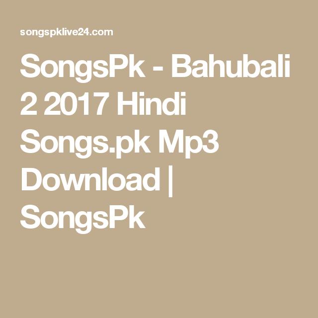 SongsPk - Bahubali 2 2017 Hindi Songs pk Mp3 Download