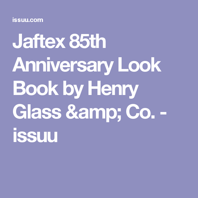 Jaftex 85th Anniversary Look Book by Henry Glass & Co. - issuu
