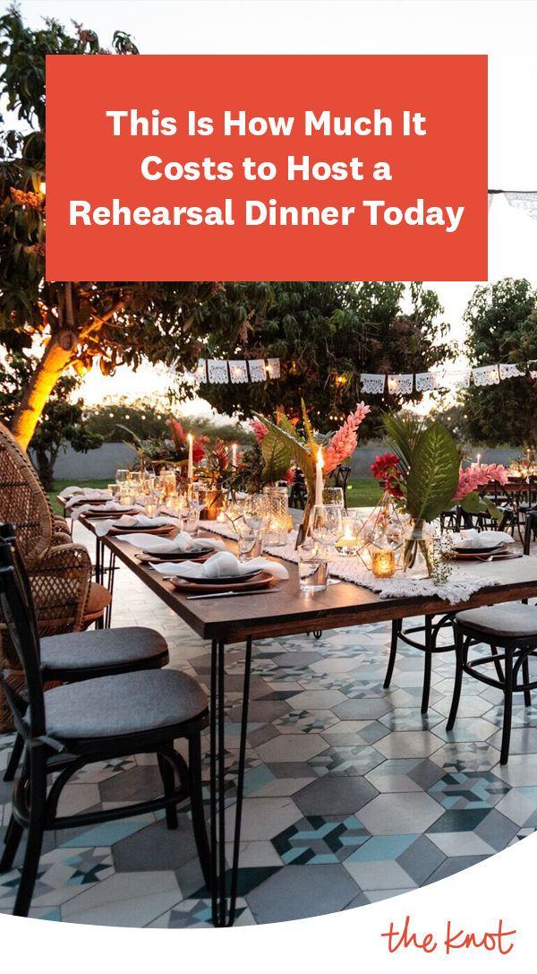 This Is How Much It Costs to Host a Rehearsal Dinner Today