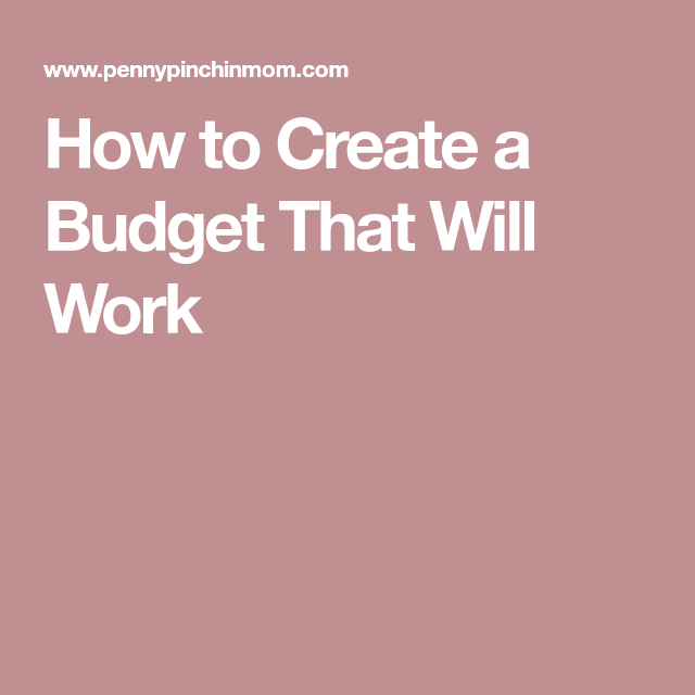 How To Create A Budget That Will Work