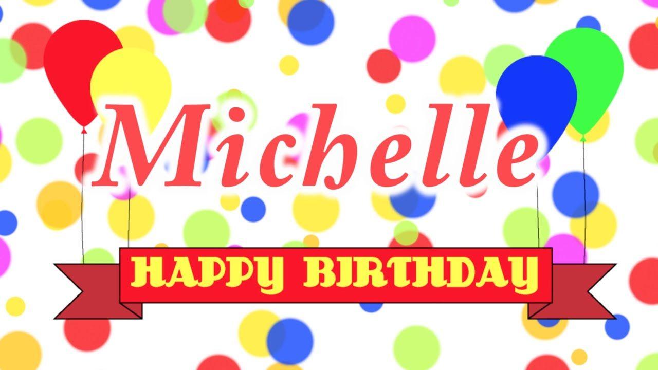Happy Birthday Michelle Song Happy birthday rebecca