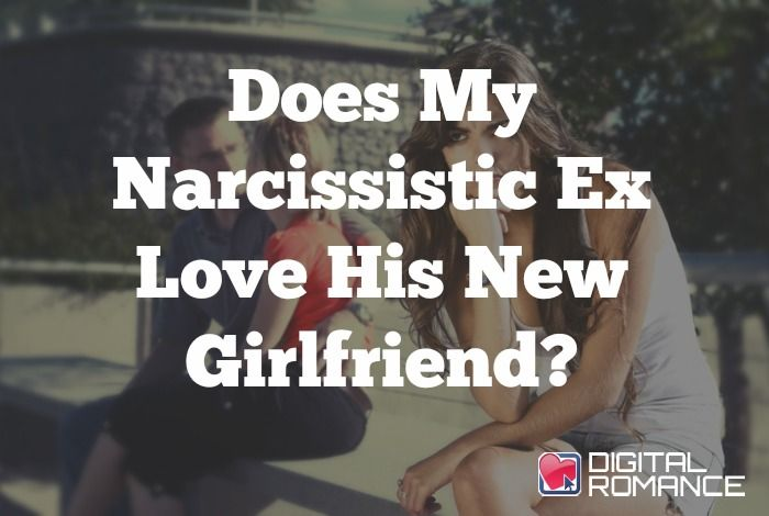 was my ex girlfriend a narcissist