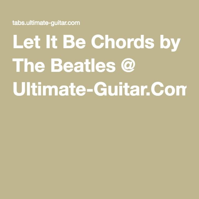 Let It Be Chords by The Beatles @ Ultimate-Guitar.Com ...