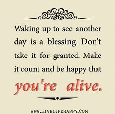 Living To See Another Day Quotes Google Search Blessed Life