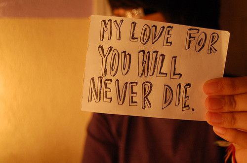 My Love For You Will Never Die | Quotes | Pinterest | Wisdom