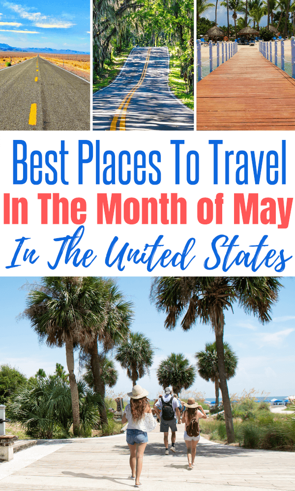 7 Best Places To Travel In The Us In May For Family Vacation Best Places To Travel Places To Travel Spring Vacation Destinations