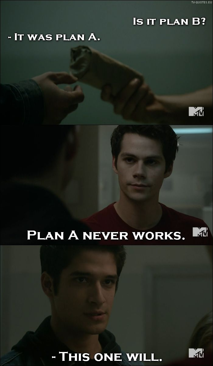 Teen Wolf - Quote - Plan A never works