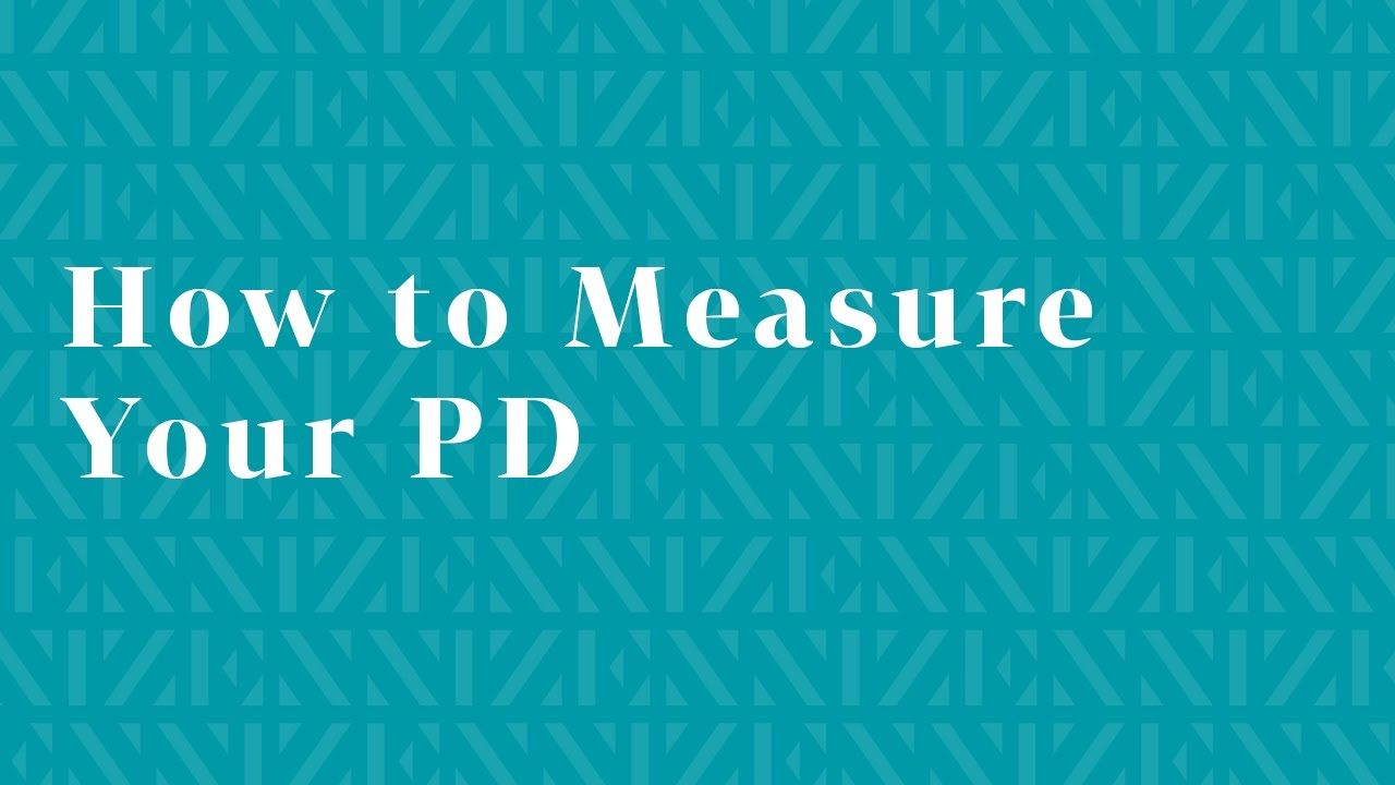 How To Measure Your Pupillary Distance (PD) Video