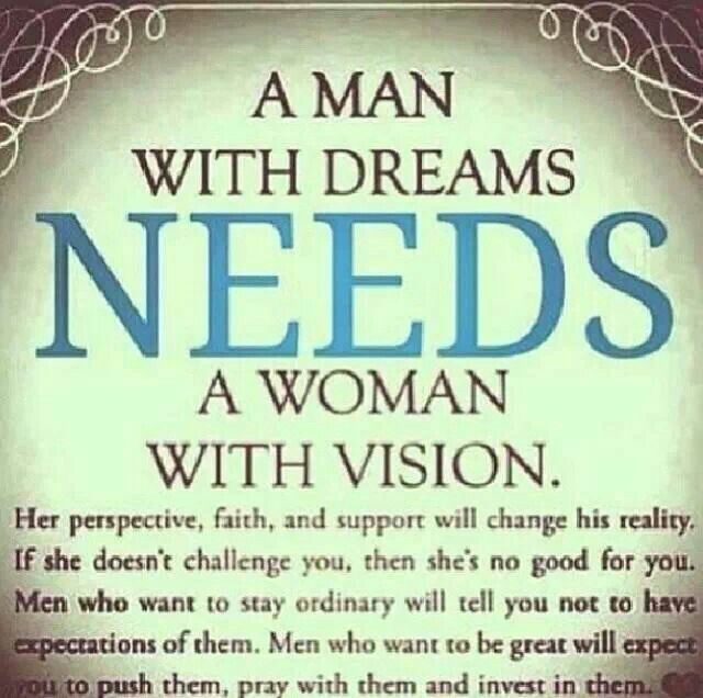 A Man Needs A Woman With Vision Alivias Inspiration Pinterest