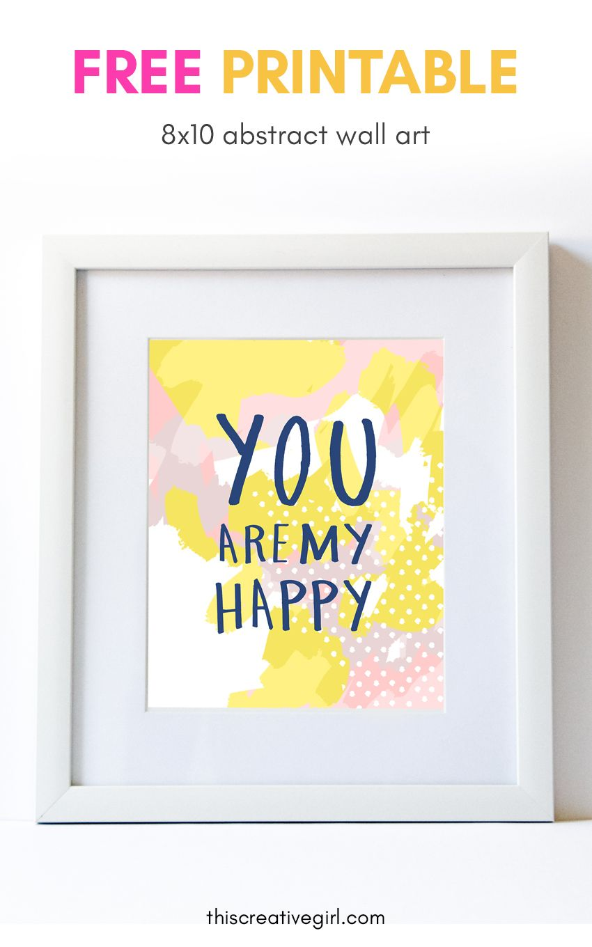 Freebie Friday time! Enjoy this free printable \'you are my happy ...