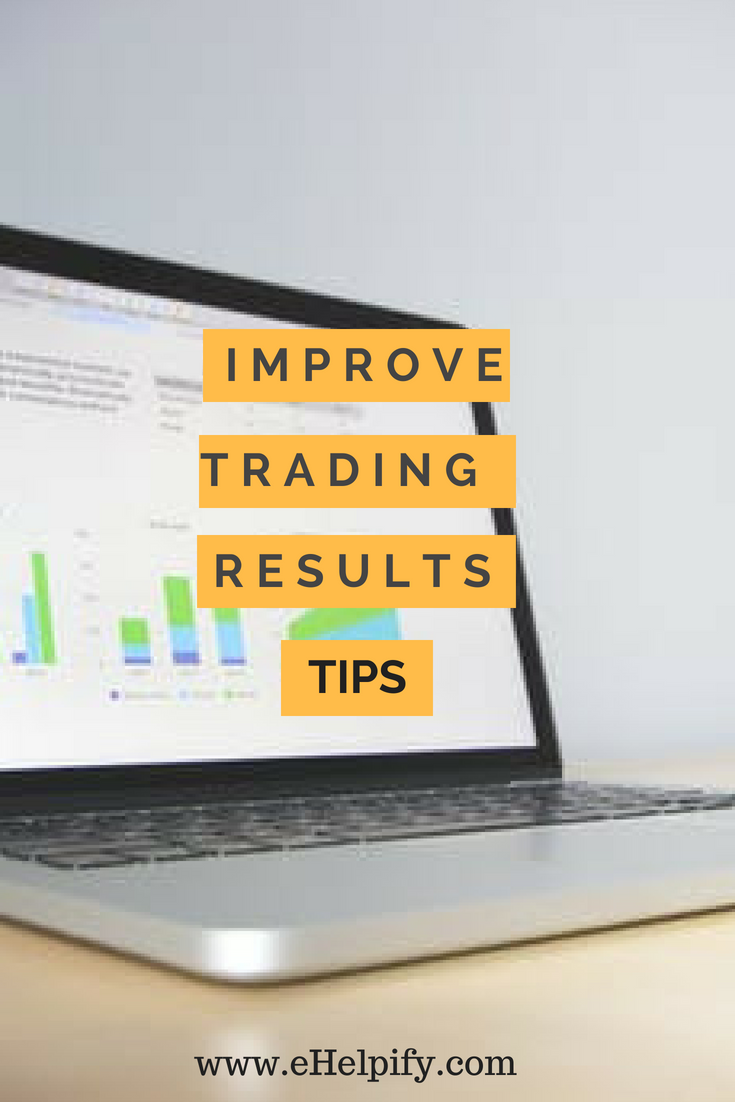 Great Ways To Improve In Trading And Investing Stocks Or Online Tips For Better Results When Money
