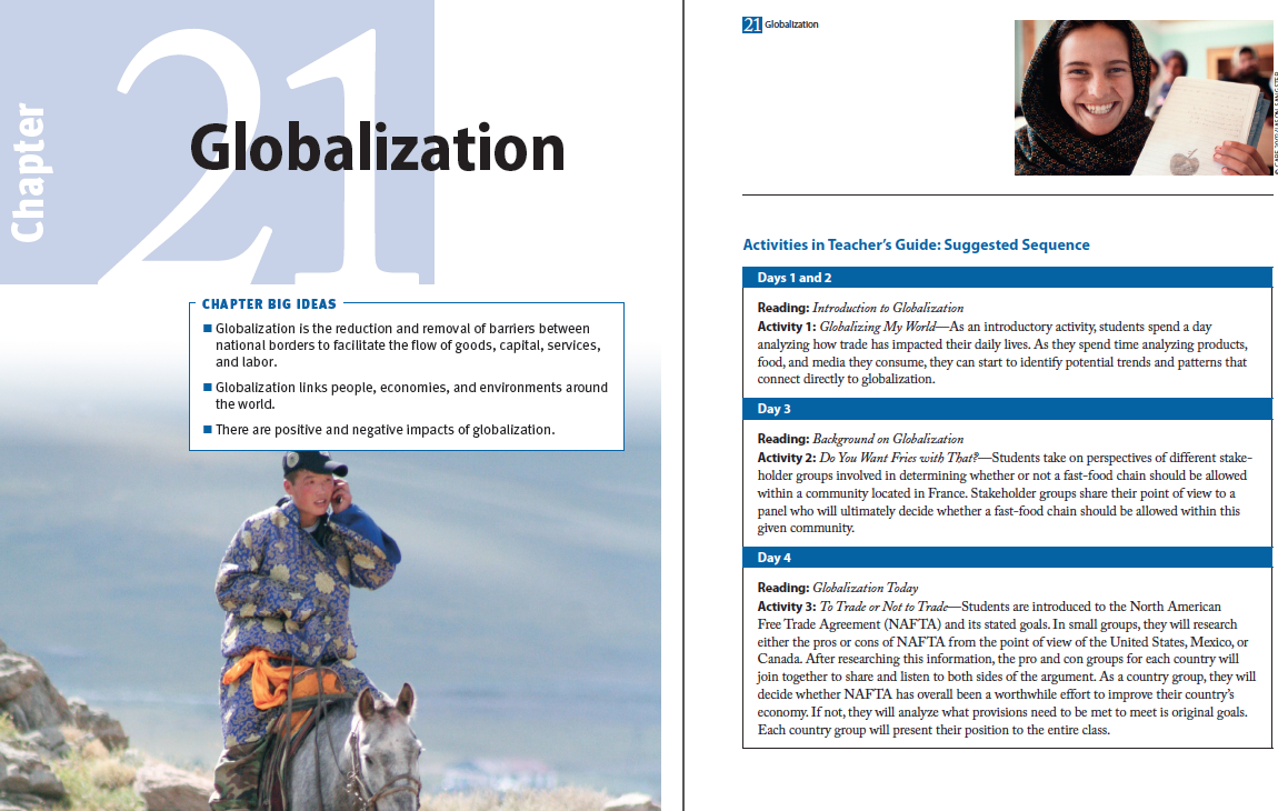 "Lessons in ""Chapter 21: Globalization"" teach students that (1) globalization is the reduction and removal of barriers between national borders to facilitate the flow of goods, capital, services, and labor, (2) globalization links people, economies, and environments around the world, and (3) there are positive and negative impacts of globalization."