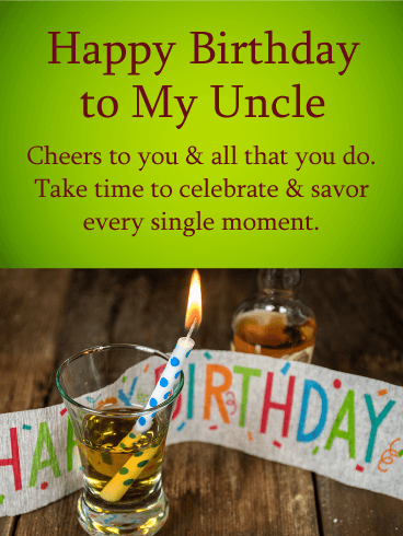 Cheers To You Happy Birthday Wishes Card For Uncle Happy Birthday