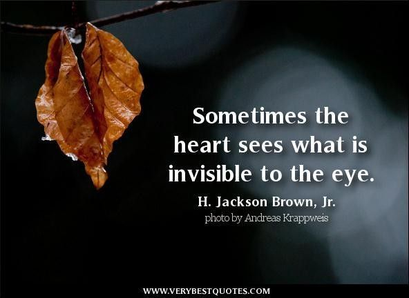 Love Quotes Heart Quotes Sometimes The Heart Sees What Is Invisible