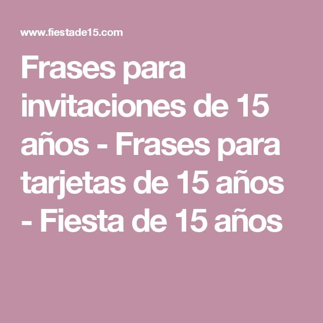 Frases Para Invitaciones De 15 Años Frases Para Tarjetas