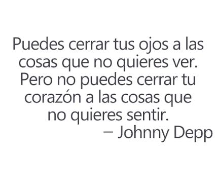 Johnny Deep Johnny Depp Frases Frases De Sentimientos Y