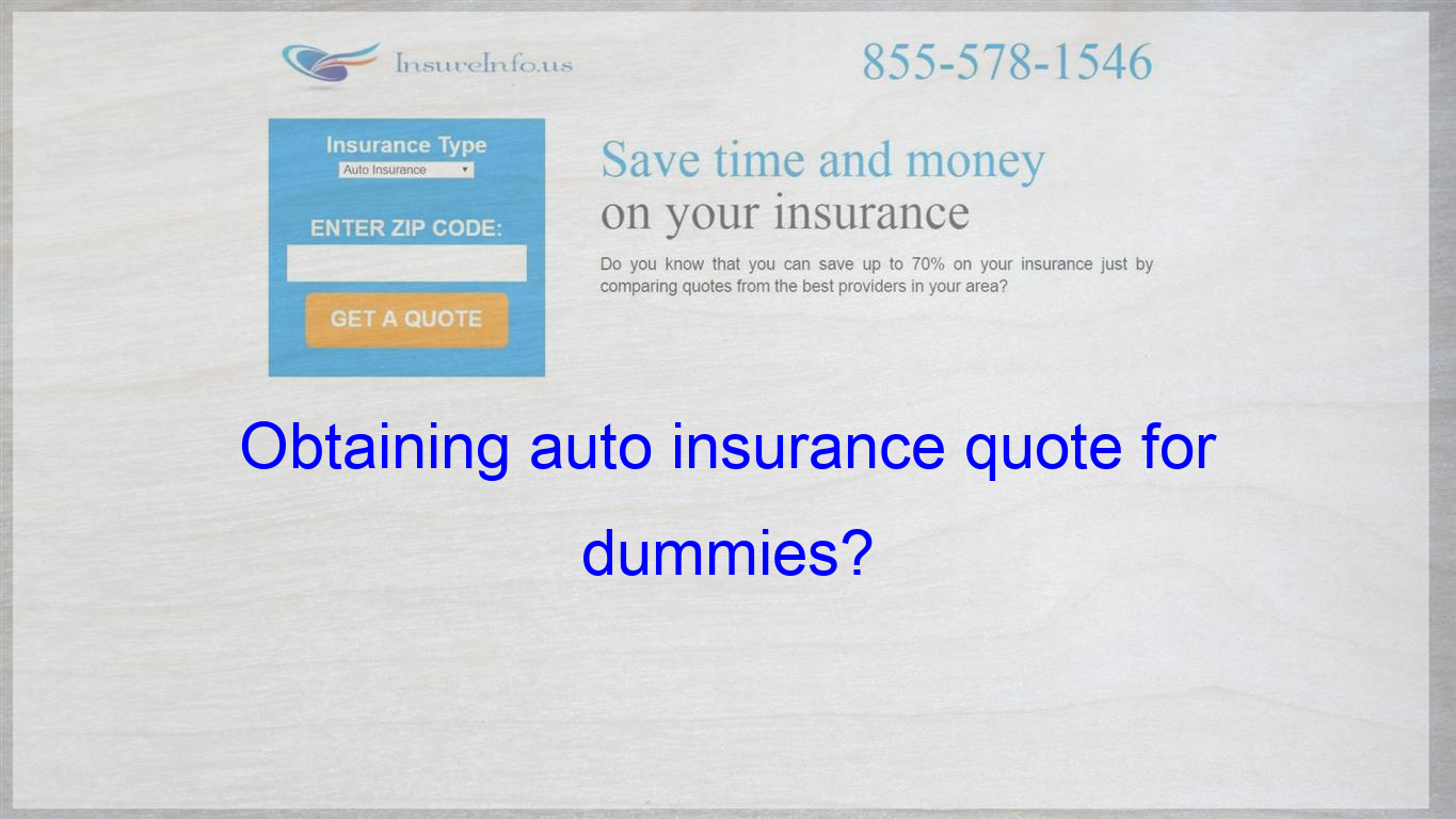Obtaining Auto Insurance Quote For Dummies Life Insurance