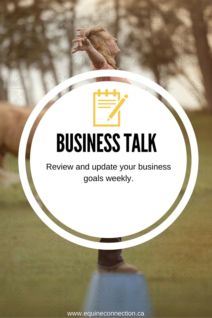 Business Tip #20 - Review and update your business goals weekly. #equineconnection