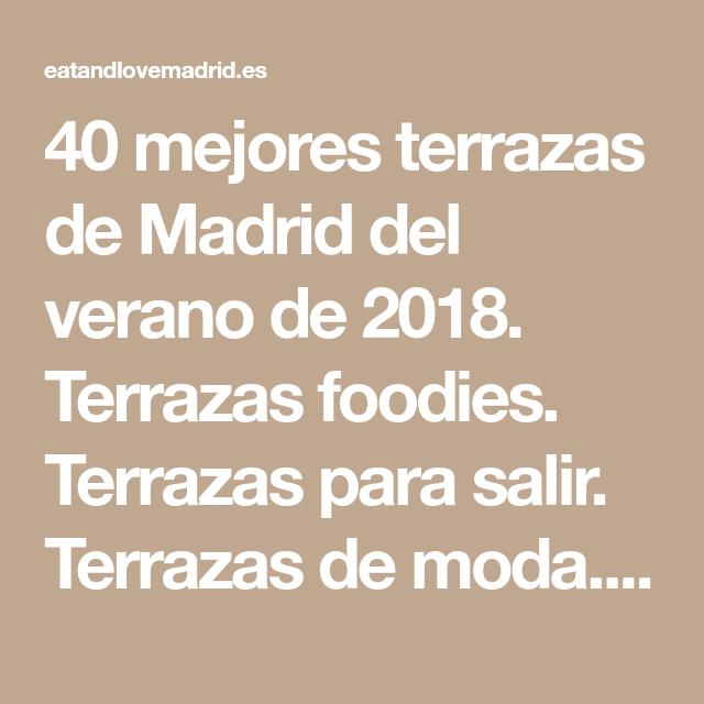40 Mejores Terrazas De Madrid Del Verano De 2018 Terrazas